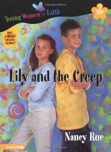 9780310232520: Lily and the Creep (Young Women of Faith: Lily Series, Book 3)
