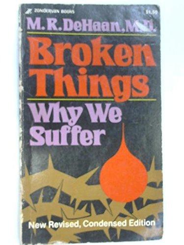 9780310232728: Broken Things: Why We Suffer