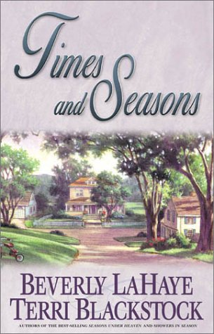Times and Seasons (Seasons Series #3): Lahaye, Beverly, Blackstock,