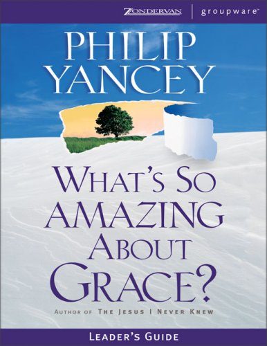 9780310233268: What's So Amazing About Grace?: Leader's Guide (Zondervangroupware)