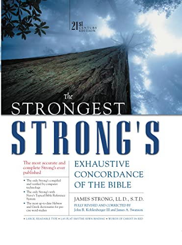 The Strongest Strong's. Exhaustive Concordance of the Bible.