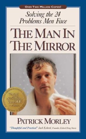 9780310233688: The Man in the Mirror: Solving the 24 Problems Men Face