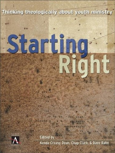 9780310234067: Starting Right: Thinking Theologically About Youth Ministry