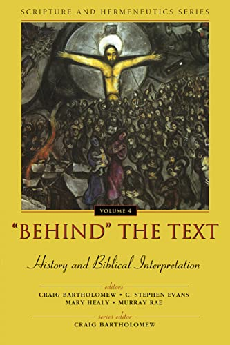 9780310234142: 'Behind' the Text: History and Biblical Interpretation x (Scripture and Hermeneutics Series)