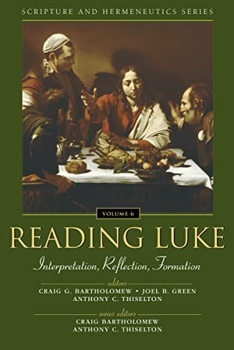 9780310234166: Reading Luke: Interpretation, Reflection, Formation (Scripture and Hermeneutics Series, V. 6)