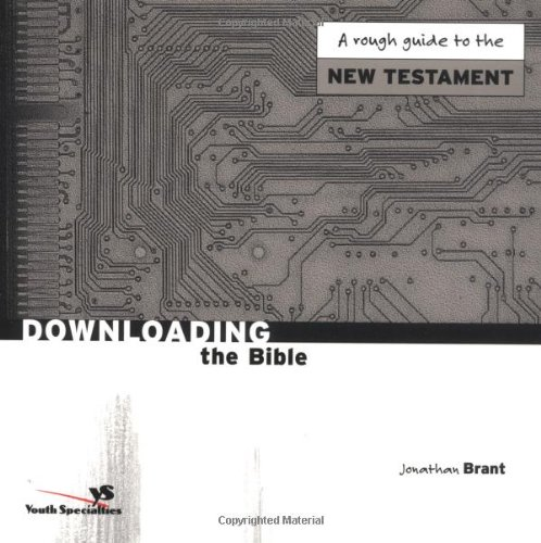 Downloading the Bible New Testament (0310234263) by Jonathan Brant