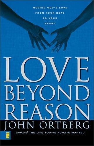 9780310234494: Love Beyond Reason