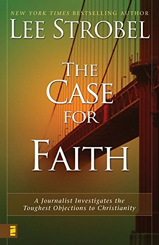 9780310234692: The Case for Faith: A Journalist Investigates the Toughest Objections to Christianity