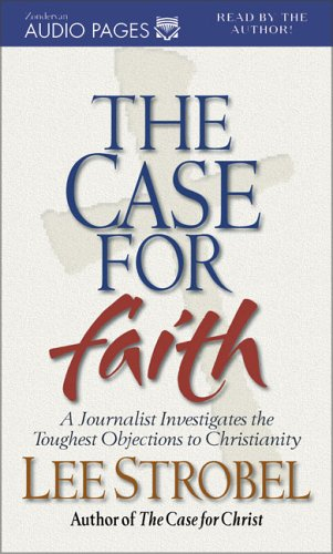 9780310234753: The Case for Faith: A Journalist Investigates the Toughest Objections to Christianity