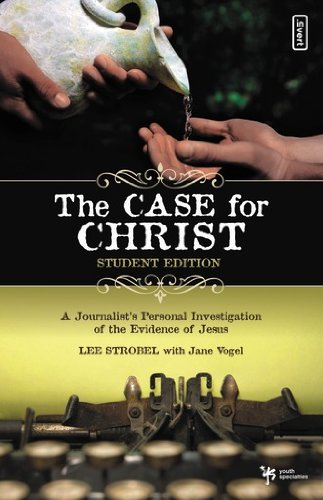 9780310234845: The Case for Christ: A Journalist's Personal Investigation of the Evidence for Jesus (Student Edition)