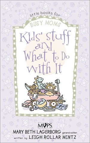 9780310235118: Kids' Stuff and What to Do with It