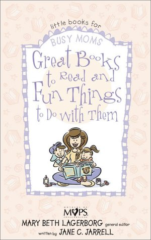 9780310235156: Great Books to Read and Fun Things to Do with Them (Little books for busy moms)