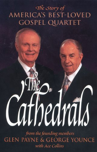 The Cathedrals : The Story of America's: George Younce; Ace
