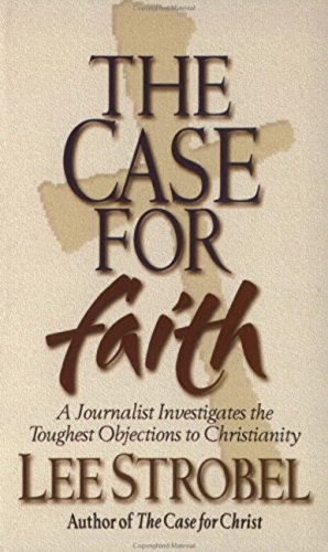 9780310235286: The Case For Faith: A Journalist Investigates The Toughest Objections to Christianity