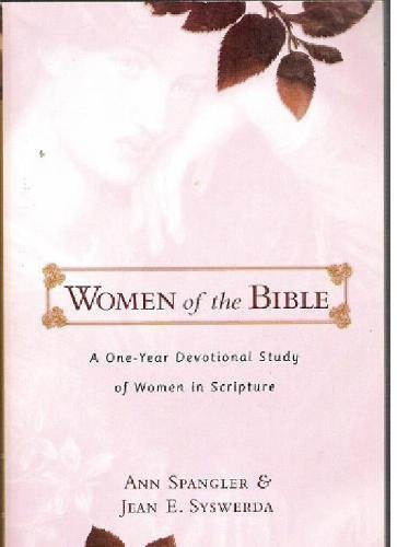 Women of the Bible: A One-Year Devotional Study of Women in Scripture (0310235669) by Ann; Syswerda, Jean E. Spangler