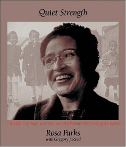 Quiet Strength (0310235871) by Rosa Parks