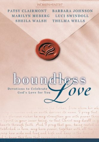 9780310236207: Boundless Love: Devotions to Celebrate God's Love for You (Women of Faith (Grand Rapids,)