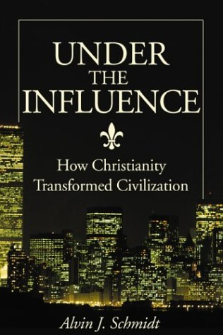 9780310236375: Under the Influence: How Christianity Transformed Civilization