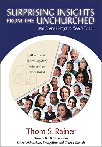 9780310236481: Surprising Insights from the Unchurched and Proven Ways to Reach Them