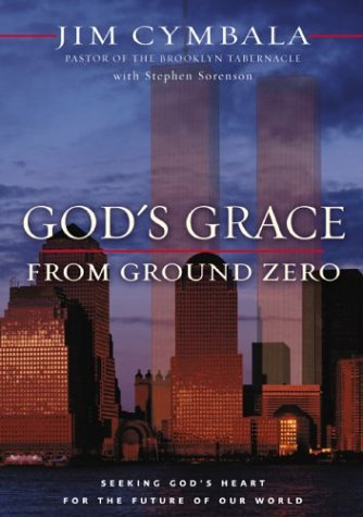 9780310236627: God's Grace from Ground Zero: Seeking God's Heart for the Future of Our World