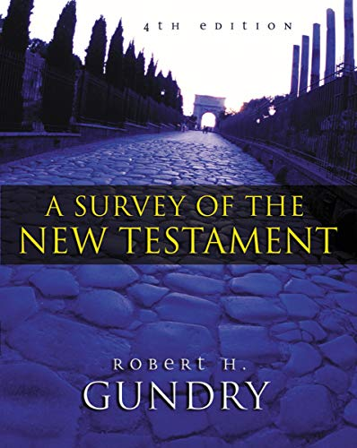 9780310238256: Survey of the New Testament, A (4th Edition)