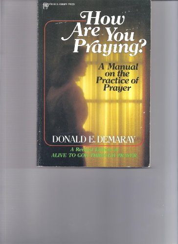 How Are You Praying?: A Manual on: Demaray, Donald E.