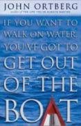 9780310239277: If You Want to Walk on Water, You've Got to Get Out of the Boat