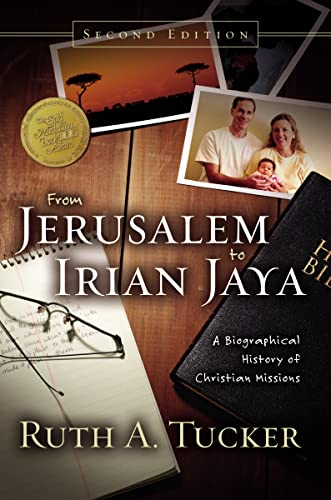 From Jerusalem to Irian Jaya: A Biographical History of Christian Missions (Hardcover): Ruth Tucker