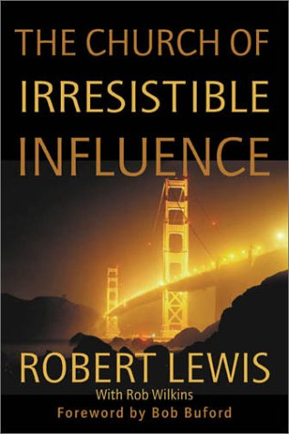 The Church of Irresistible Influence: Robert Lewis; Rob Wilkins