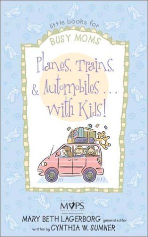 9780310239994: Planes, Trains, and Automobiles . . . with Kids!