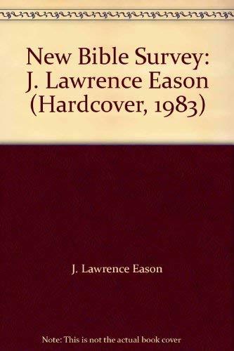 New Bible Survey: J. Lawrence Eason (Hardcover, 1983)