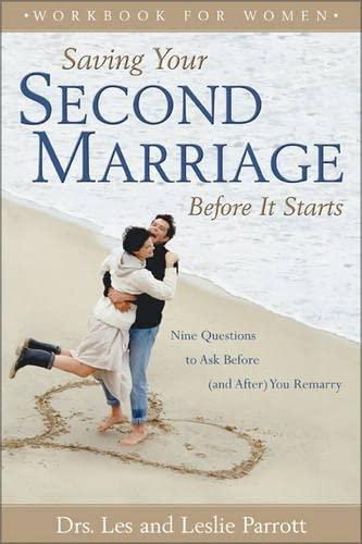 Saving Your Second Marriage Before It Starts (Workbook for Women): Les Parrott; Leslie Parrott