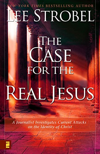9780310240617: Case for the Real Jesus: A Journalist Investigates Current Attacks on the Identity of Christ
