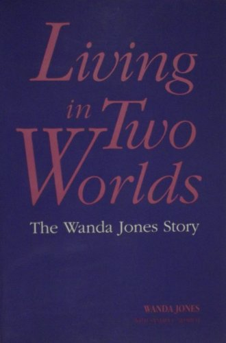 9780310240815: Living in Two Worlds: The Wanda Jones Story