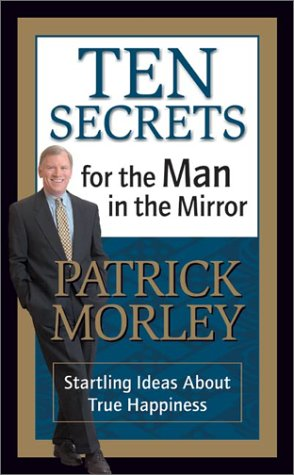 9780310240976: Ten Secrets for the Man in the Mirror: Startling Ideas About True Happiness