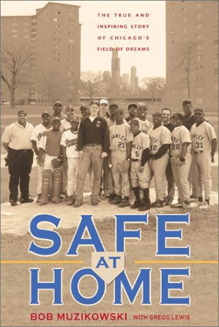 9780310241072: Safe at Home: The True and Inspiring Story of Chicago's Field of Dreams