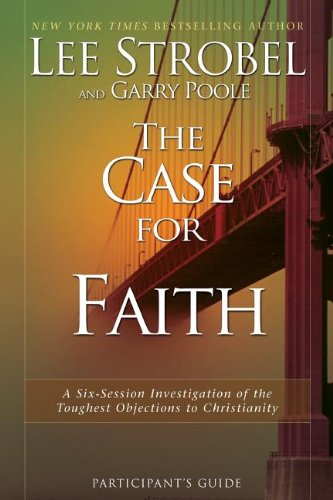 9780310241140: The Case for Faith Participant's Guide: A Six-Session Investigation of the Toughest Objections to Christianity