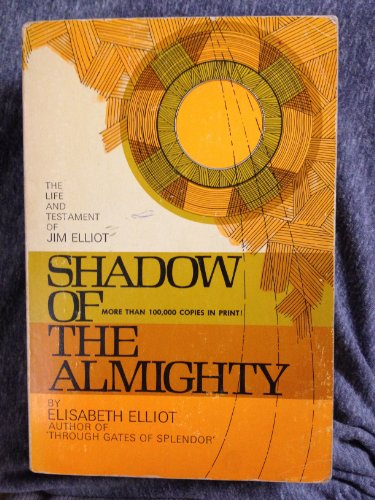 9780310241317: Shadow of the Almighty; the Life & Testament of Jim Elliot