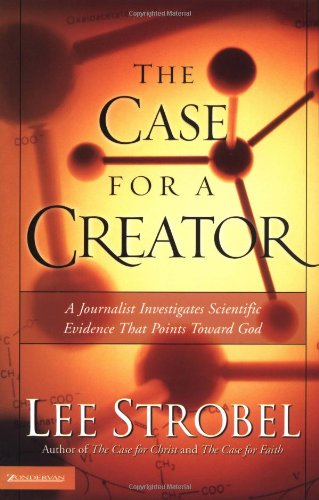 9780310241447: The Case for a Creator: A Journalist Investigates Scientific Evidence That Points Toward God