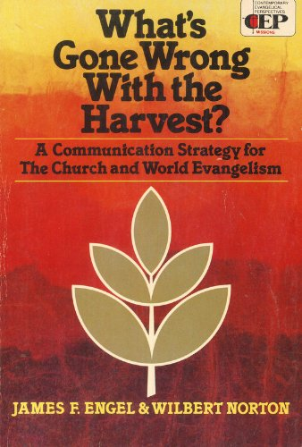 9780310241614: What's Gone Wrong With the Harvest?: A Communication Strategy for the Church and World Evangelism