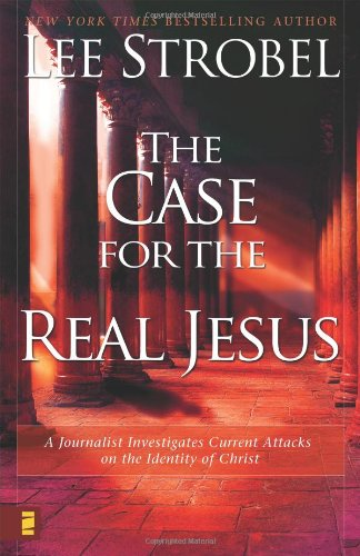 9780310242109: The Case for the Real Jesus: A Journalist Investigates Current Attacks on the Identity of Christ