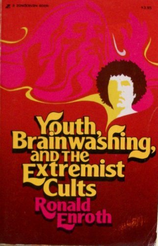 Youth, Brainwashing, And The Extremists Cults