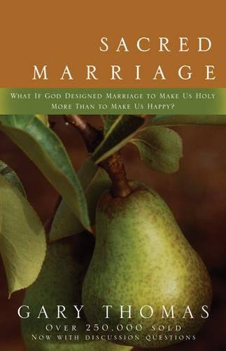 9780310242826: Sacred Marriage: What If God Designed Marriage to Make Us Holy More Than to Make Us Happy