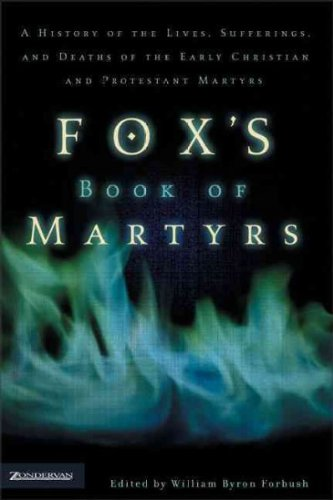 9780310243908: Fox's Book of Martyrs