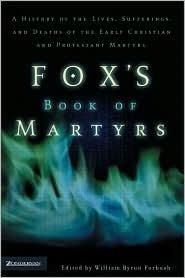 Fox's Book of Martyrs: Foxe, John