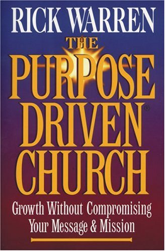 9780310244653: The Purpose-Driven Church: Growth Without Compromising Your Message and Mission