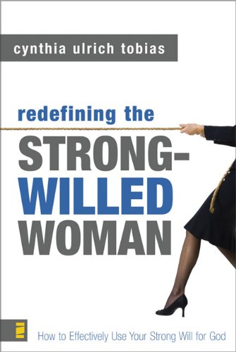 Redefining the Strong-Willed Woman (0310245788) by Cynthia Ulrich Tobias