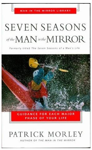 9780310246428: Seven Seasons of the Man in the Mirror: Guidance for Each Major Phase of Your Life