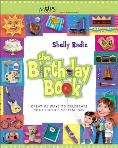 The Birthday Book: Creative Ways to Celebrate: Radic, Shelly