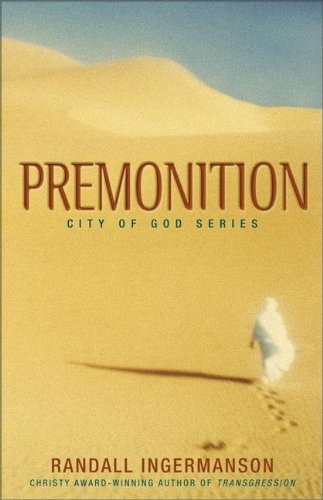 Premonition: City of God Series: Ingermanson, Randall